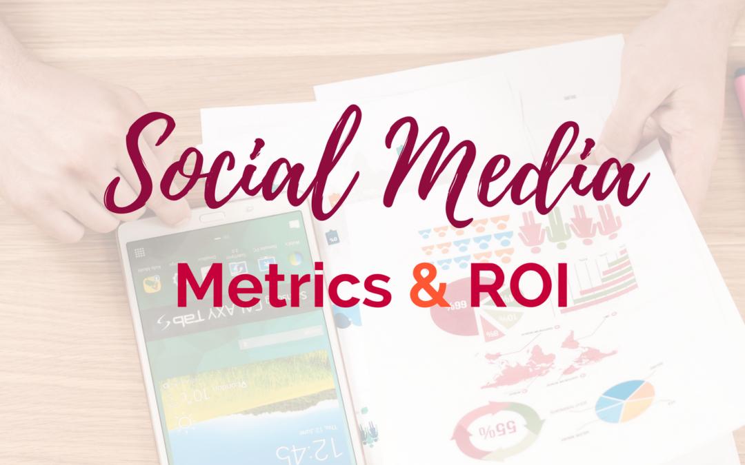 Social Media Metrics and ROI